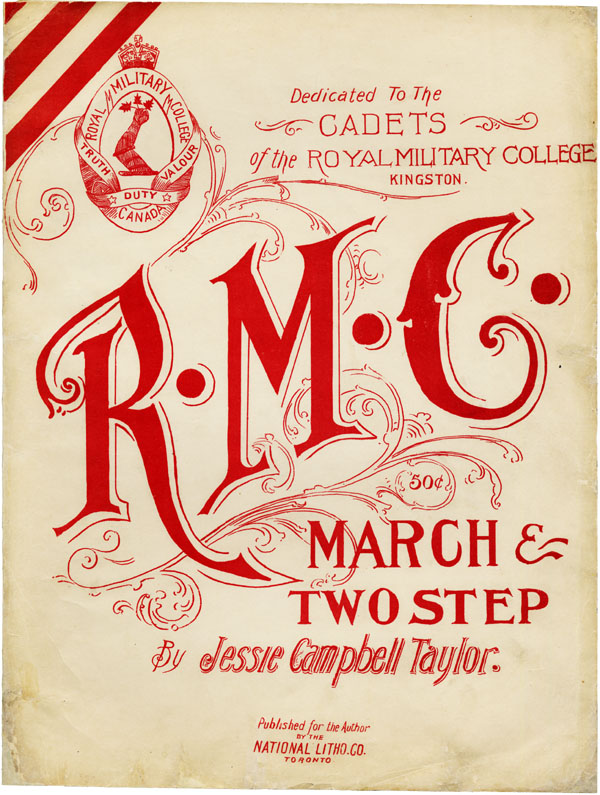 Program– RMC march & 2 step for piano by Mrs Jessie Campbell Taylor, whose son was Lt Rupert Warren Taylor. The song was dedicated to cadets at Royal Military College, Kingston.