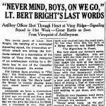 Newspaper Clipping– Article appearing in the Toronto Star on May 7th, 1917.  Describes the heroism and the death of Lt. Albert Edward Bright at Vimy Ridge.