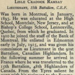 Biography– Biography of Lt LC Ramsay from the Bank of Montreal Roll of Honour published after WWI. Submitted by BGen G Young, 15th Battalion Memorial Project.  Dileas Gu Brath