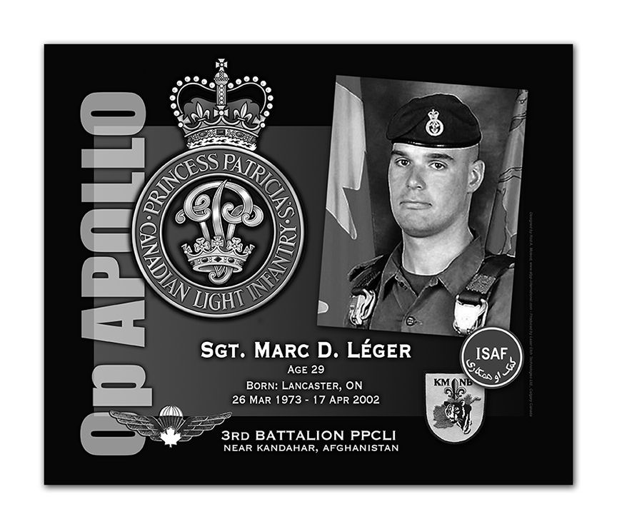 Plaque– This was the laser engraved granite plaque that we re-designed to mark the unfortunate passing of Sgt. Léger.  The original plaque on the Kandahar Cenotaph contained all four (Léger, Green, Ainsworth and Smith) but when the monument was repatriated to Canada in 2014, and the new memorial built, it was decided to give each member their own unique plaque.  Today, it can be seen at the Afghanistan Memorial located at National Defence Headquarters in Kanata, On.  