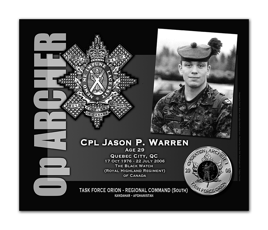 Plaque– This was the laser engraved granite plaque that we designed to mark the unfortunate passing of Cpl Warren.  It was originally displayed at the Kandahar Cenotaph from the date of his passing - and was repatriated to Canada in 2014.  Today, it can be seen at the Afghanistan War Memorial located at National Defence Headquarters in Kanata, On.    Rod McLeod, Artist