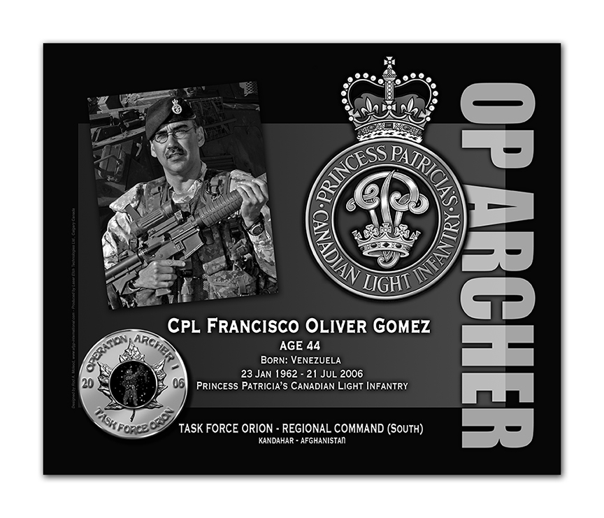 Plaque– This was the laser engraved granite plaque that we designed to mark the unfortunate passing of Cpl. Gomez.  It was originally displayed at the Kandahar Cenotaph from the date of his passing - and was repatriated to Canada in 2014.  Today, it can be seen at the Afghanistan War Memorial located at National Defence Headquarters in Kanata, On.  