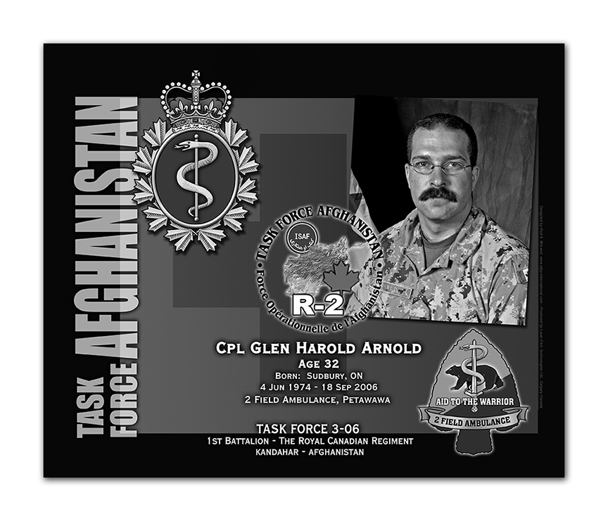 Memorial– This was the laser engraved granite plaque that we designed to mark the unfortunate passing of Cpl. Arnold.  It was originally displayed at the Kandahar Cenotaph from the date of his passing - and was repatriated to Canada in 2014.  Today, it can be seen at the Afghanistan Memorial located at National Defence Headquarters in Kanata, On.  Rod McLeod, Artist