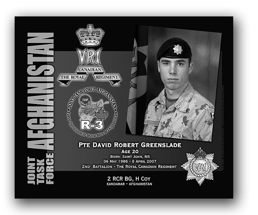 Plaque– This was the laser engraved granite plaque that we designed to mark the unfortunate passing of Pte Greenslade    It was originally displayed at the Kandahar Cenotaph from the date of his passing - and was repatriated to Canada in 2014.    Today, it can be seen at the Afghanistan War Memorial located at National Defence Headquarters in Kanata, On.    Rod A. McLeod, Designer
