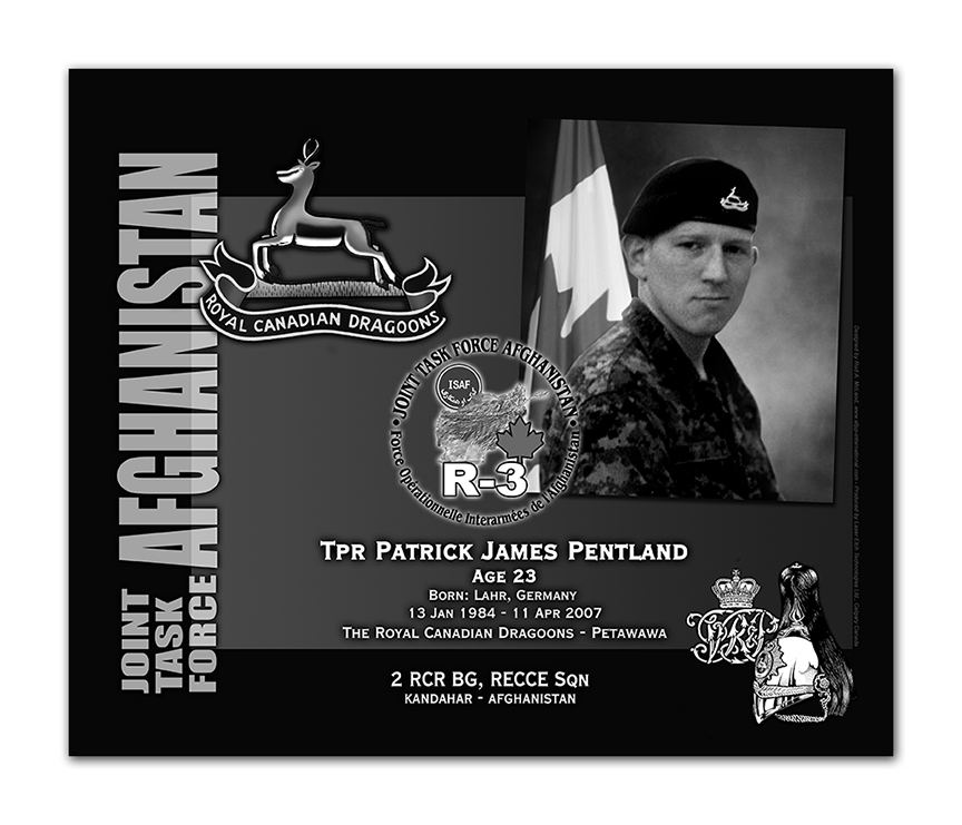 Plaque– This was the laser engraved granite plaque that we designed to mark the unfortunate passing of Trooper Pentland.   It was originally displayed at the Kandahar Cenotaph from the date of his passing - and was repatriated to Canada in 2014.    Today, it can be seen at the Afghanistan War Memorial located at National Defence Headquarters in Kanata, On.    Rod A. McLeod, Designer