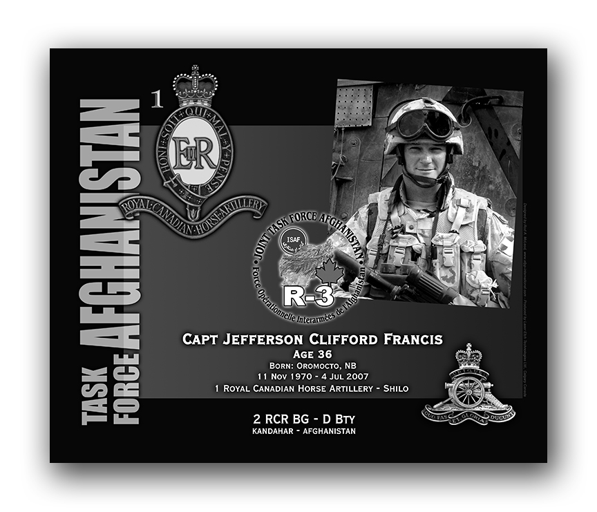 Plaque– This was the laser engraved granite plaque that we designed to mark the unfortunate passing of Capt. Francis.  It was originally displayed at the Kandahar Cenotaph from the date of his passing - and was repatriated to Canada in 2014.    Today, it can be seen at the Afghanistan War Memorial located at National Defence Headquarters in Kanata, On.    Rod A. McLeod, Designer