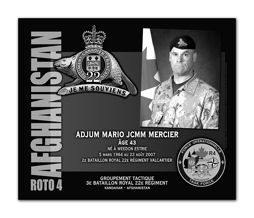 Plaque– This was the laser engraved granite plaque that we designed to mark the unfortunate passing of MWO Mercier.    It was originally displayed at the Kandahar Cenotaph from the date of his passing - and was repatriated to Canada in 2014.    Today, it can be seen at the Afghanistan War Memorial located at National Defence Headquarters in Kanata, On.    Rod A. McLeod, Designer