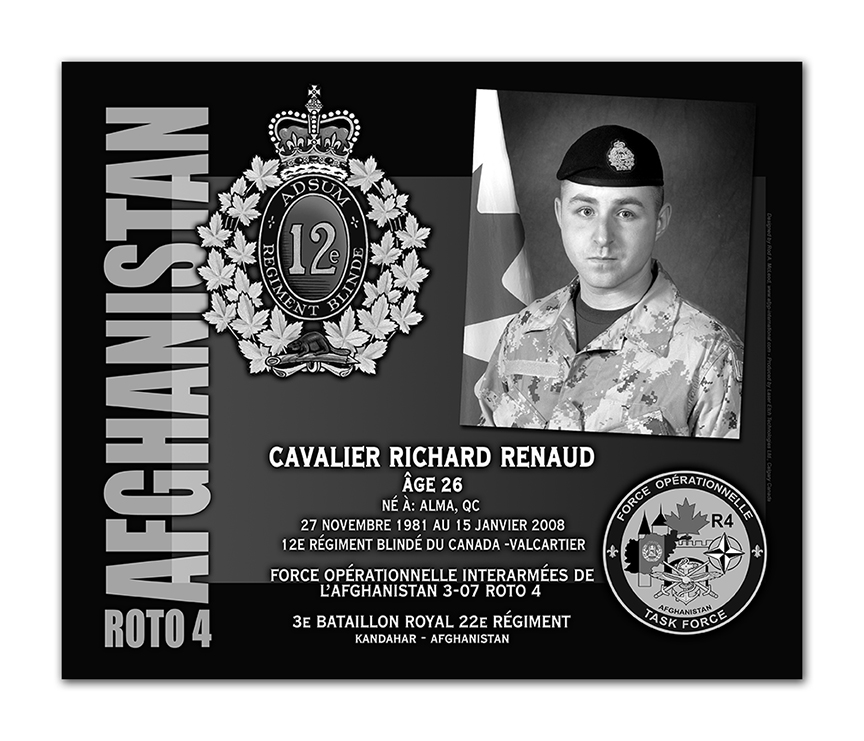 Plaque– This was the laser engraved granite plaque that we designed to mark the unfortunate passing of Cpl Renaud.    It was originally displayed at the Kandahar Cenotaph from the date of his passing - and was repatriated to Canada in 2014.    Today, it can be seen at the Afghanistan War Memorial located at National Defence Headquarters in Kanata, On.    Rod A. McLeod, Designer
