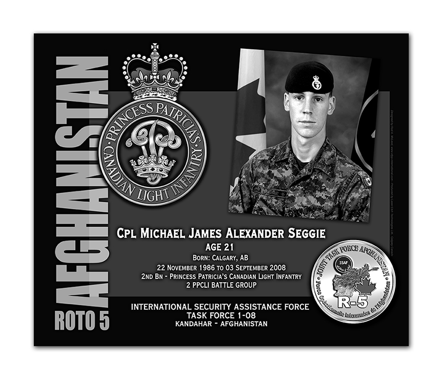 Plaque– This was the laser engraved granite plaque that we designed to mark the unfortunate passing of Cpl Seggie.    It was originally displayed at the Kandahar Cenotaph from the date of his passing - and was repatriated to Canada in 2014.    Today, it can be seen at the Afghanistan War Memorial located at National Defence Headquarters in Kanata, On.    Rod A. McLeod, Designer