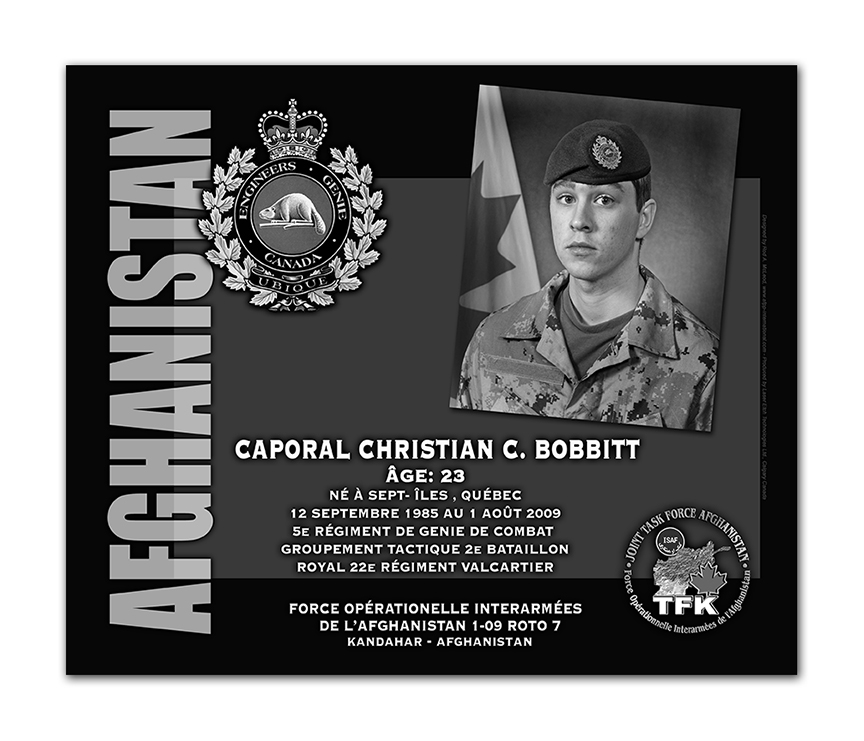 Plaque– This was the laser engraved granite plaque that we designed to mark the unfortunate passing of Corporal Bobbitt.    It was originally displayed at the Kandahar Cenotaph from the date of his passing - and was repatriated to Canada in 2014.    Today, it can be seen at the Afghanistan War Memorial located at National Defence Headquarters in Kanata, On.    Rod A. McLeod, Designer & Author