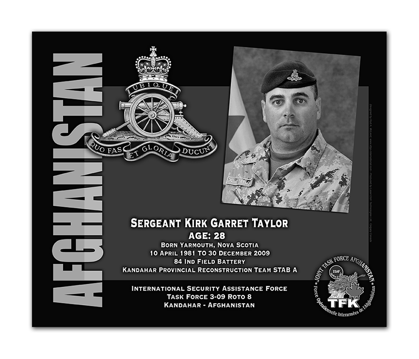 Plaque– This was the laser engraved granite plaque that we designed to mark the unfortunate passing of Sgt Taylor.    It was originally displayed at the Kandahar Cenotaph from the date of his passing - and was repatriated to Canada in 2014.    Today, it can be seen at the Afghanistan War Memorial located at National Defence Headquarters in Kanata, On.    Rod A. McLeod, Designer & Author