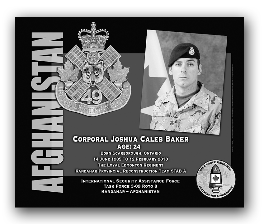 Plaque– This was the laser engraved granite plaque that we designed to mark the unfortunate passing of Cpl Baker.    It was originally displayed at the Kandahar Cenotaph from the date of his passing - and was repatriated to Canada in 2014.    Today, it can be seen at the Afghanistan War Memorial located at National Defence Headquarters in Kanata, On.    Rod A. McLeod, Designer