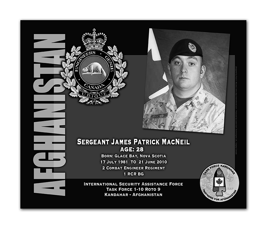 Plaque– This was the laser engraved granite plaque that we designed to mark the unfortunate passing of Sgt MacNeil.    It was originally displayed at the Kandahar Cenotaph from the date of his passing - and was repatriated to Canada in 2014.    Today, it can be seen at the Afghanistan War Memorial located at National Defence Headquarters in Kanata, On.    Rod A. McLeod, Designer