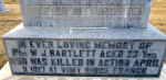 Memorial– [Memorial Family marker at the Mountain View Cemetery in Lethbridge, Alberta, Canada]  GONE BUT NOT FORGOTTEN  IN EVER LOVING MEMORY OF Pte W J BARTLETT AGED 23 Yrs WHO WAS KILLED IN ACTION APRIL 9, 1917 AT VIMY RIDGE FRANCE