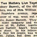 Press Clipping– Sidney Wilfred Barrett, #27613, was born in Bracebridge, Muskoka in 1894.  His cousin James Barrett was also from Bracebridge.  Sidney and James Barrett signed their attestations on September 20th, 1914.  Both trained at Valcartier Camp in Quebec with the 1st Canadian Contingent.