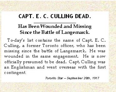 Newspaper Clipping– Captain Evelyn Claude Culling enlisted at Valcartier Camp, Quebec, with the first Canadian Contingent.  He had previously served three years with the Royal Munster Fusiliers.  In honoured memory.